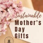 "Pin with present and flower that reads ""Sustainable Mother's Day gifts"""