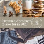 Granola bars, stacked cookies with milk and jeans and t-shirt with text that reads sustainable products to look for in 2020