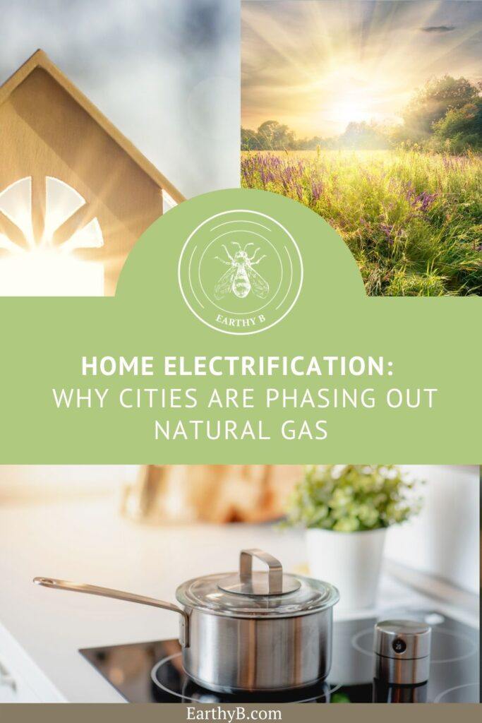 """Pin with image of electric cooktop, field and sun through house with text that reads """"Home electrification: why cities are phasing out natural gas."""""""