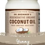 """Picture of Dr. Bronner's coconut oil with text that reads """"yummy regenerative products"""""""