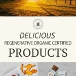 Pin reading delicious regenerative organic certified products with patagonia products and a farm