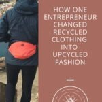 How one entrepreneur changed recycled clothing into upcycled fashion