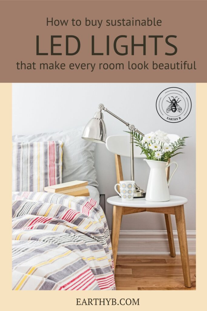 Pin that reads How to buy sustainable LED lights that make every room look beautiful with picture of table lamp on bedside table.