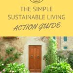 Pin that reads The simple sustainable living action guide