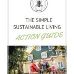 Pin that reads The simple sustainable living action guide with a picture of a happy family in their yard