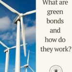 Pinterest pin that read Q&A What are green bonds and how do they work? with image of wind turbines