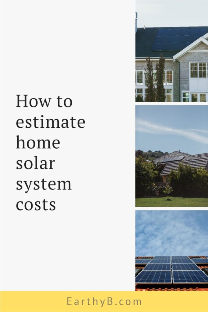 """Pinterest pin with three homes that have home solar systems with text that reads """"How to estimate home solar system costs."""""""