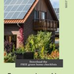 """Home with solar panels on tile roof with green background and text that reads, """"Download the free green home checklists"""" Pinterest Pin"""